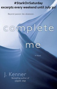 Complete Me by J. Kenner Stark Trilogy book 3 erotic romance  - Stark On Saturday excerpt