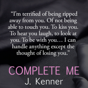 Quote from J. Kenner's Complete Me